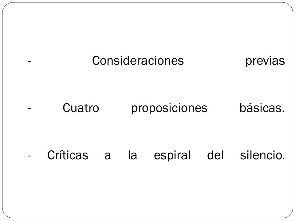 - Consideraciones previas. - Cuatro proposiciones básicas