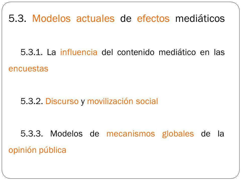 5. 3. Modelos actuales de efectos mediáticos. 5. 3. 1
