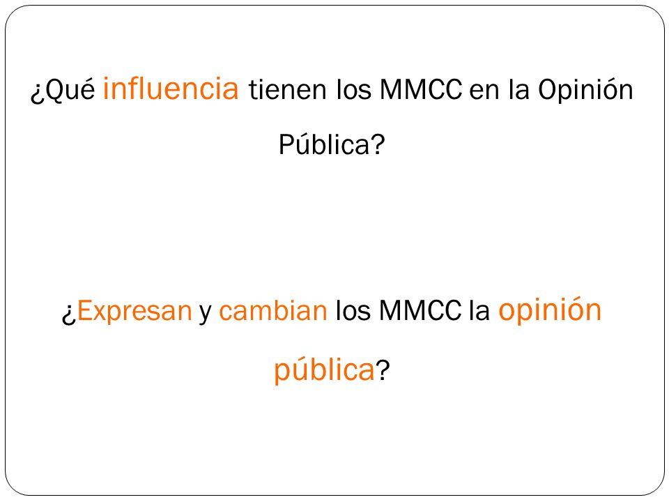 ¿Qué influencia tienen los MMCC en la Opinión Pública