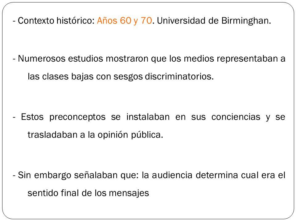- Contexto histórico: Años 60 y 70. Universidad de Birminghan.