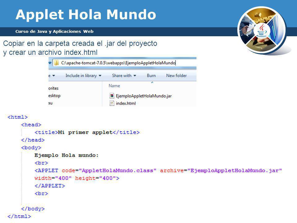 Applet Hola Mundo Copiar en la carpeta creada el .jar del proyecto