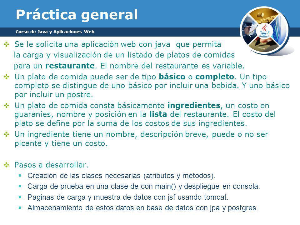 Práctica general Curso de Java y Aplicaciones Web. Se le solicita una aplicación web con java que permita.