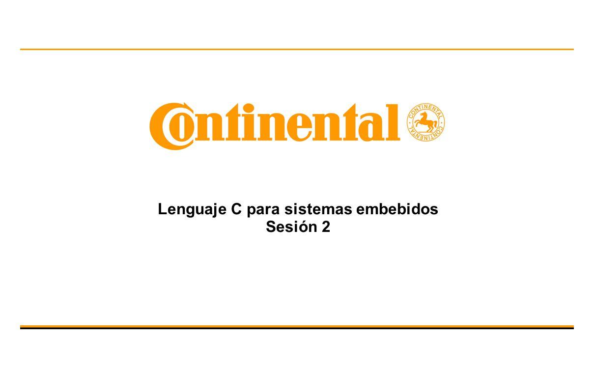 Lenguaje C para sistemas embebidos Sesión 2