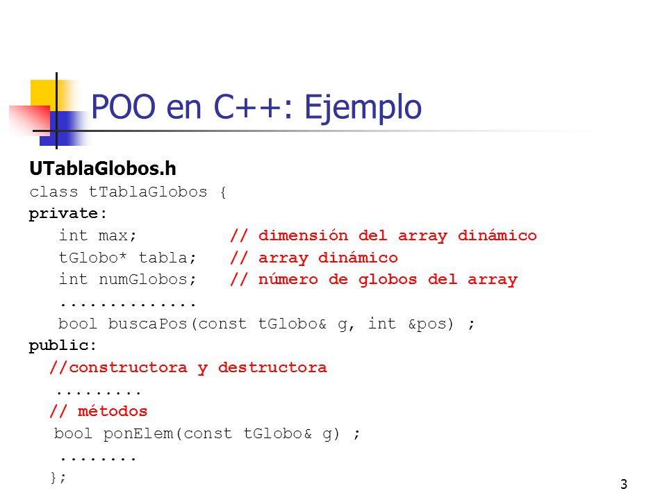 POO en C++: Ejemplo UTablaGlobos.h class tTablaGlobos { private: