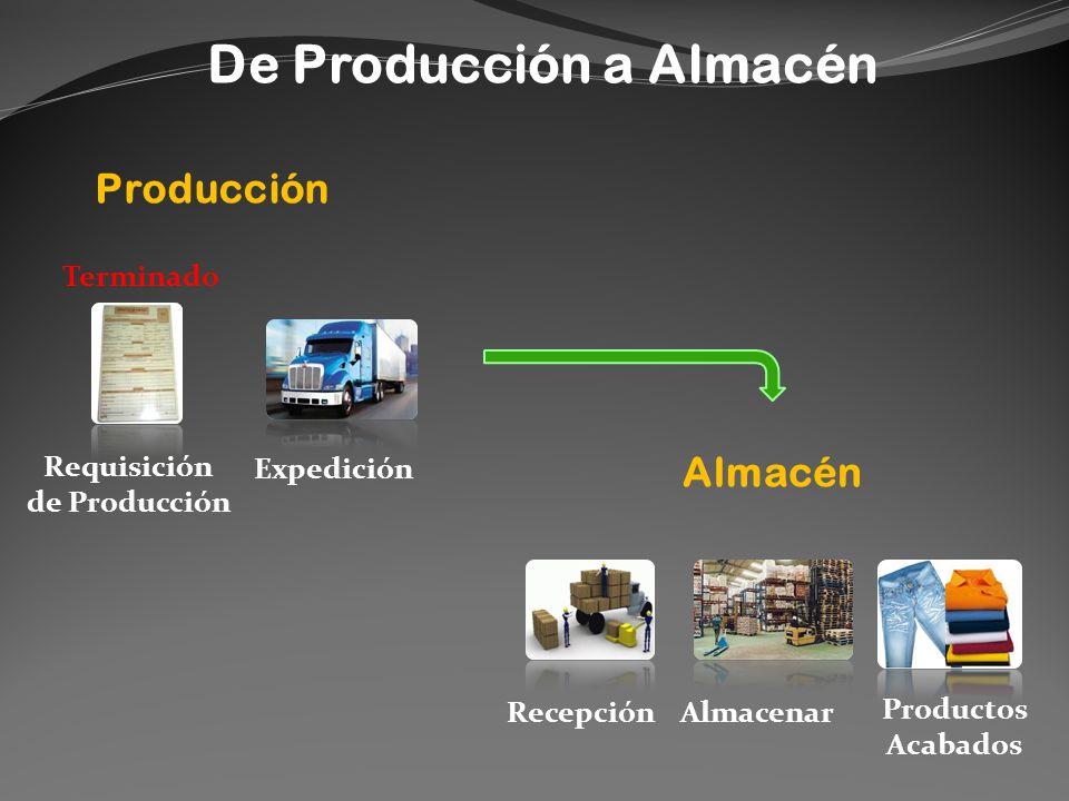 De Producción a Almacén