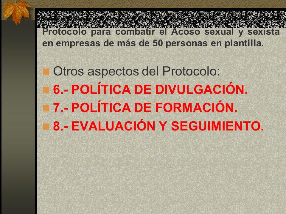 Otros aspectos del Protocolo: 6.- POLÍTICA DE DIVULGACIÓN.