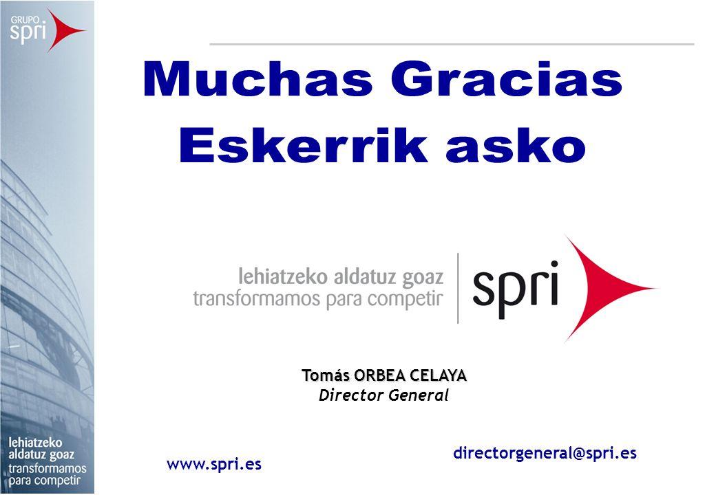 Muchas Gracias Eskerrik asko Tomás ORBEA CELAYA Director General