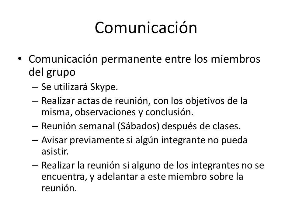 Comunicación Comunicación permanente entre los miembros del grupo