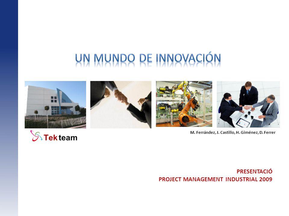 Un mundo de innovación PRESENTACIÓ PROJECT MANAGEMENT INDUSTRIAL 2009