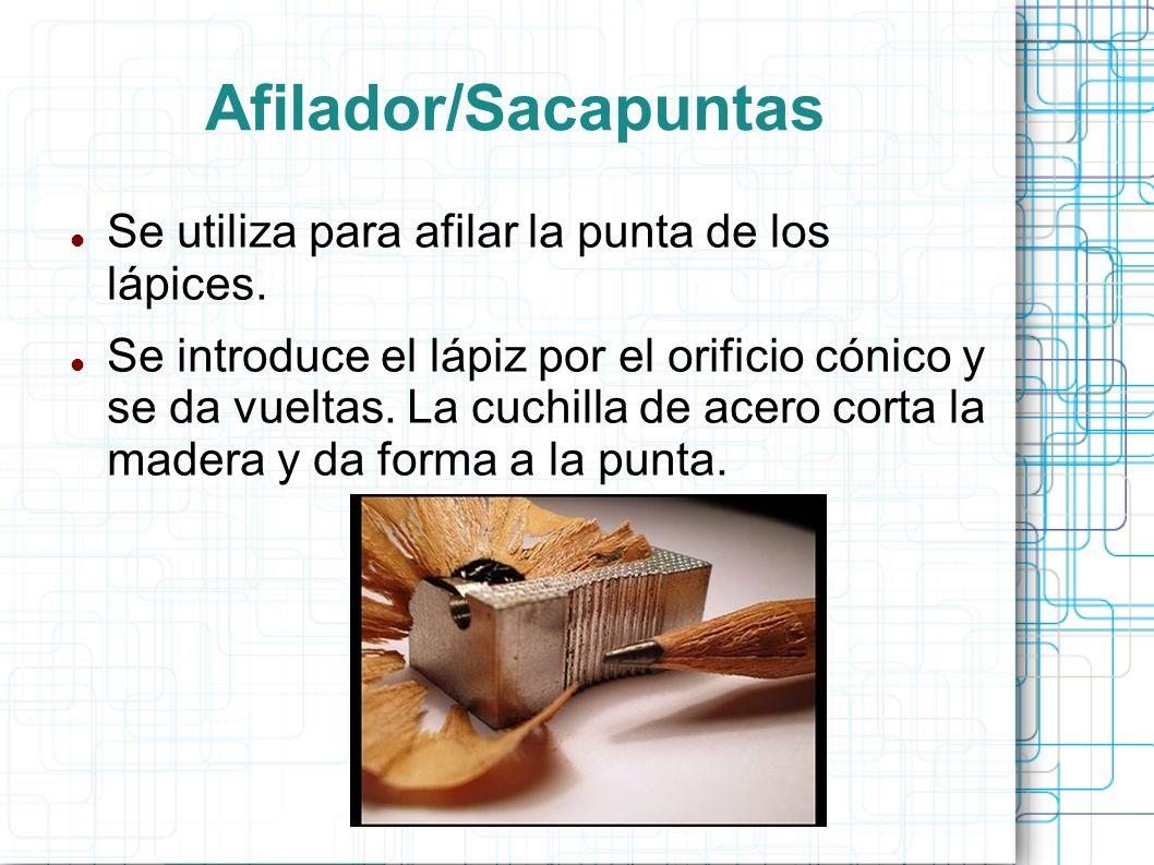 Afilador/Sacapuntas Se utiliza para afilar la punta de los lápices.