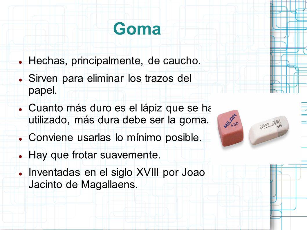 Goma Hechas, principalmente, de caucho.