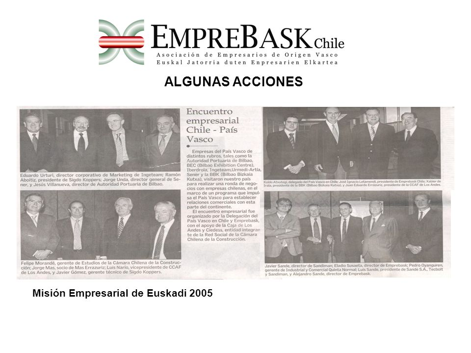 ALGUNAS ACCIONES Misión Empresarial de Euskadi 2005