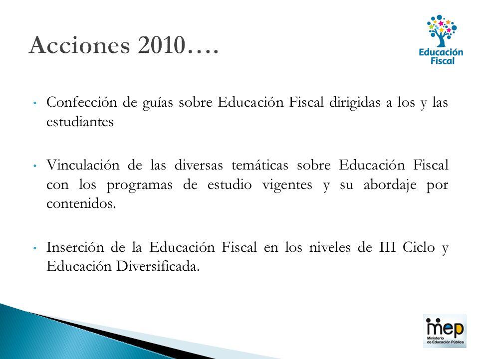 Acciones 2010…. Confección de guías sobre Educación Fiscal dirigidas a los y las estudiantes.