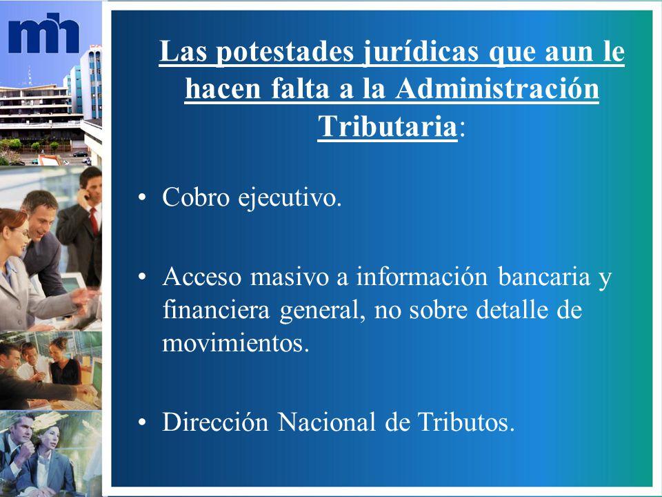 Las potestades jurídicas que aun le hacen falta a la Administración Tributaria: