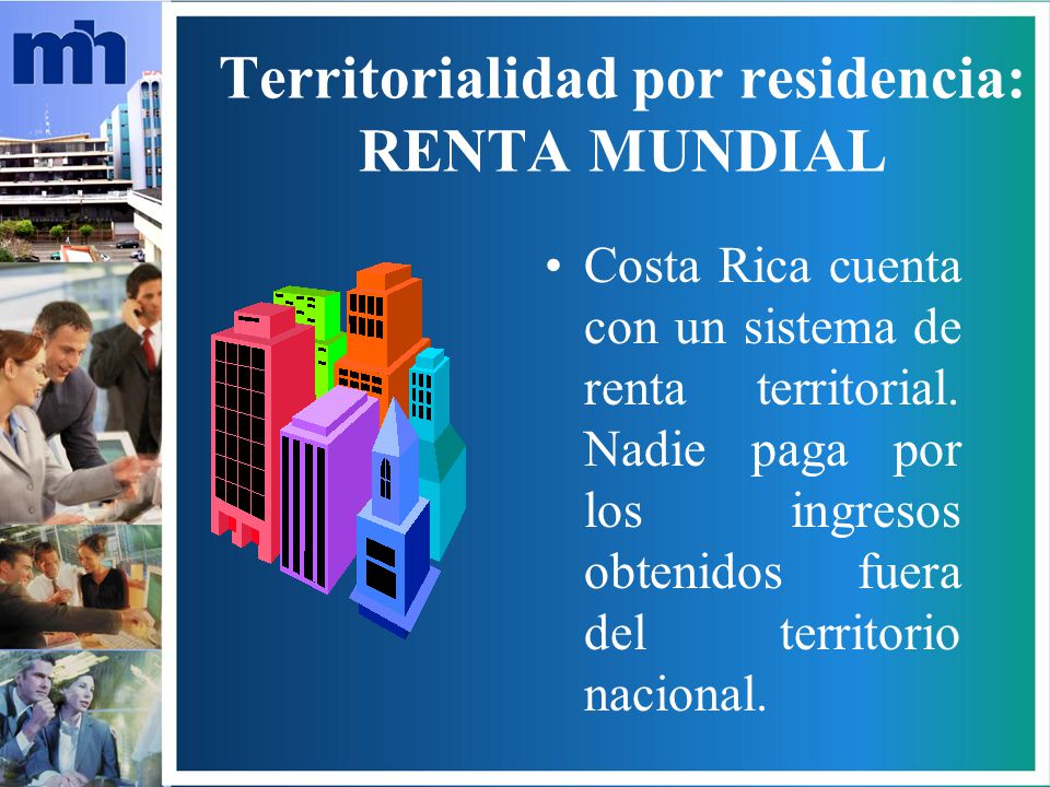 Territorialidad por residencia: RENTA MUNDIAL