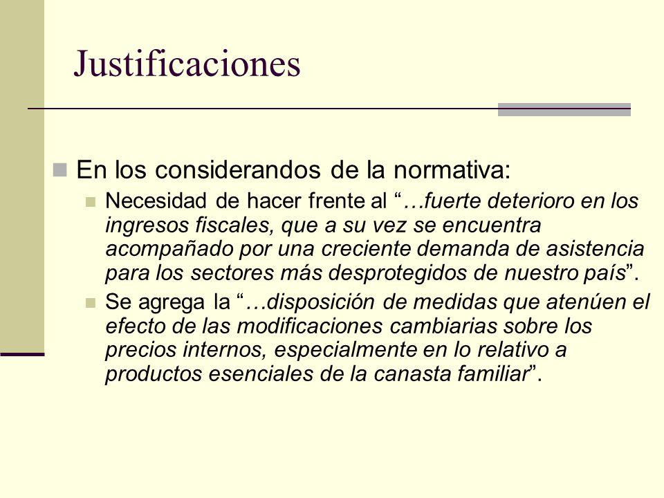 Justificaciones En los considerandos de la normativa: