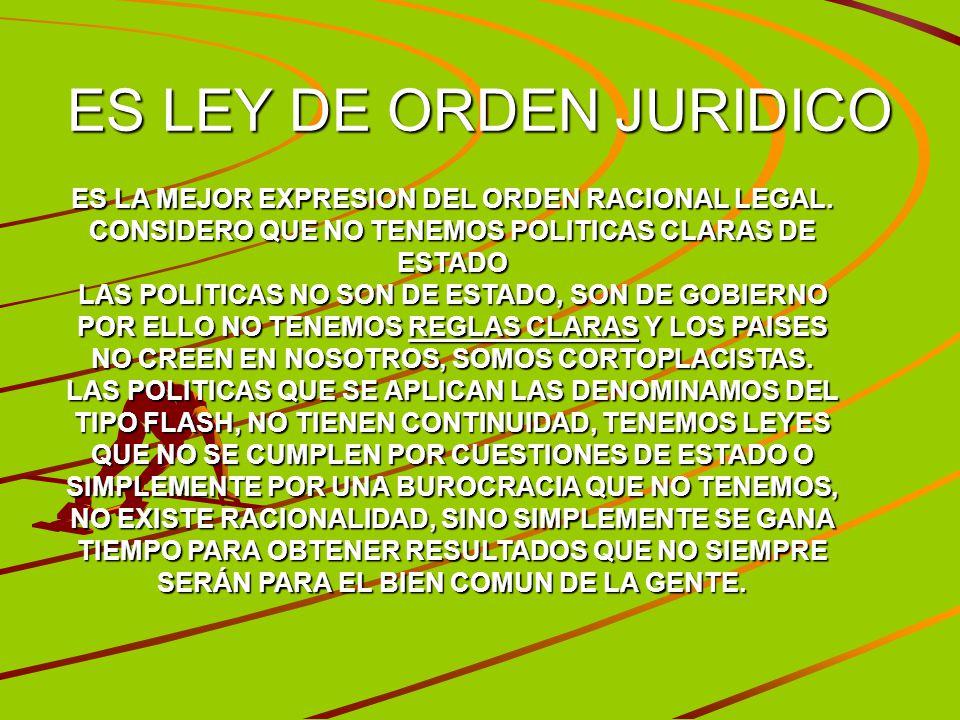 ES LEY DE ORDEN JURIDICO