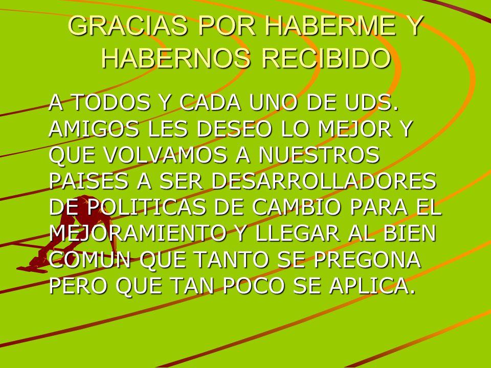 GRACIAS POR HABERME Y HABERNOS RECIBIDO