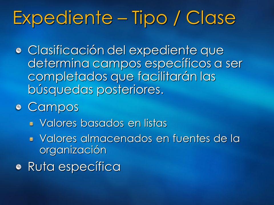 Expediente – Tipo / Clase
