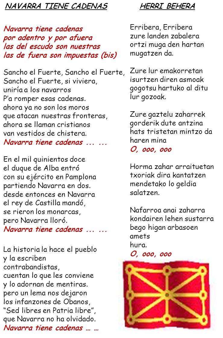 NAVARRA TIENE CADENAS HERRI BEHERA. Navarra tiene cadenas. por adentro y por afuera. las del escudo son nuestras.