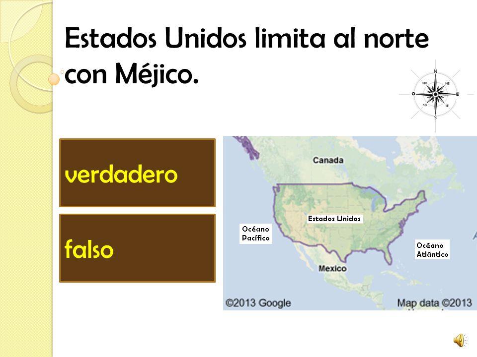 Estados Unidos limita al norte con Méjico.