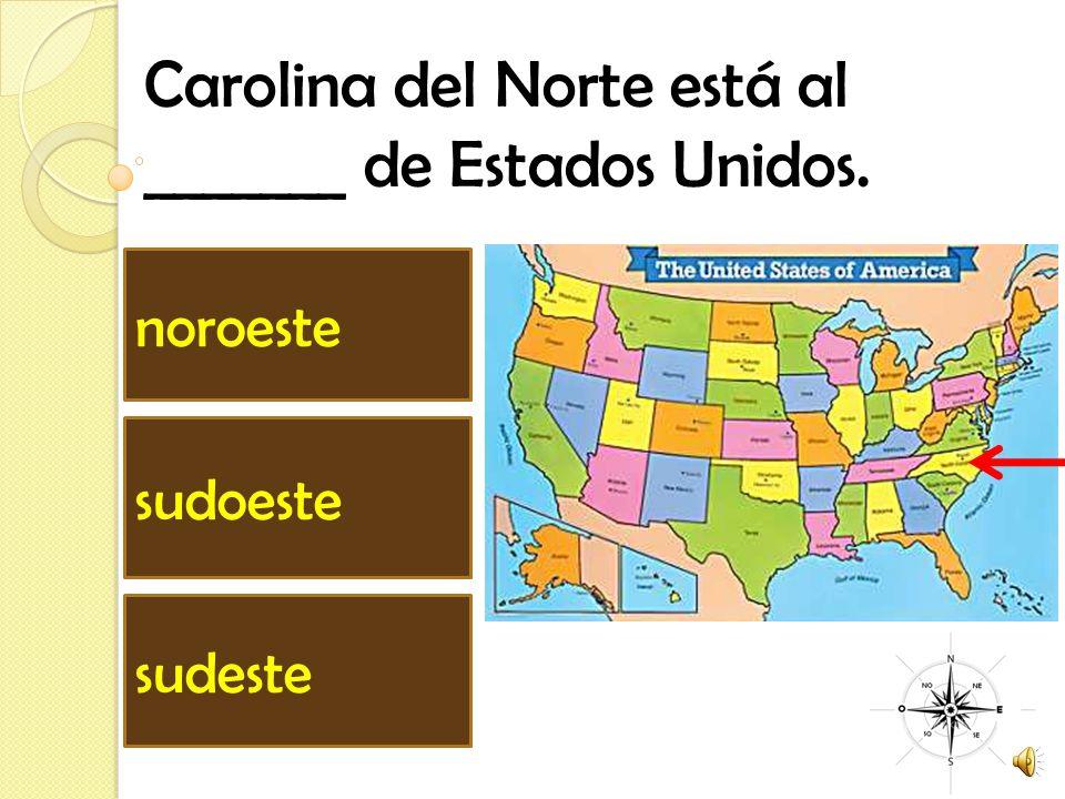 Carolina del Norte está al _______ de Estados Unidos.