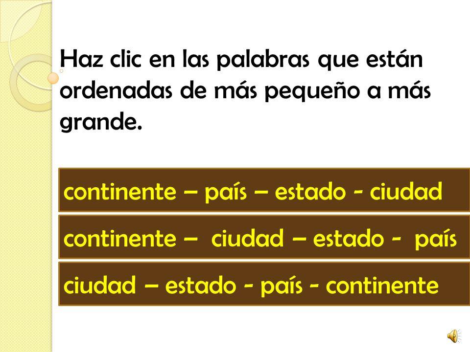 Haz clic en las palabras que están ordenadas de más pequeño a más grande.