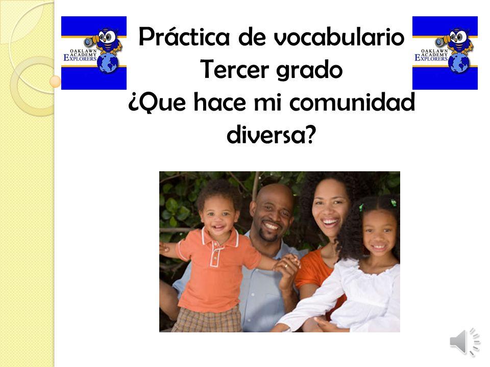 Práctica de vocabulario Tercer grado ¿Que hace mi comunidad diversa