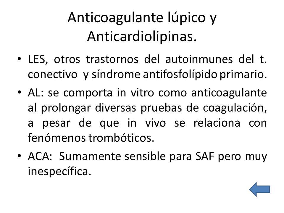 Anticoagulante lúpico y Anticardiolipinas.
