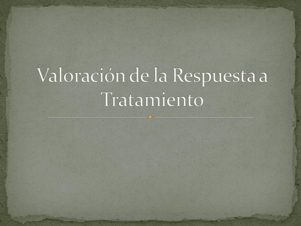 Valoración de la Respuesta a Tratamiento