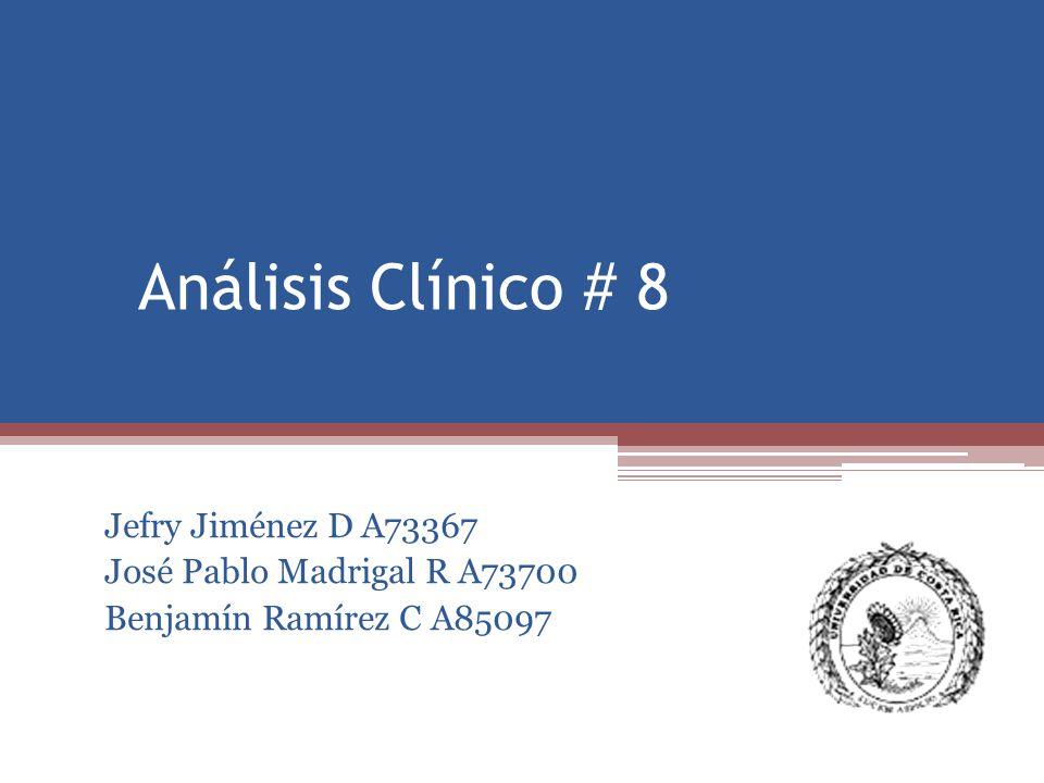 Análisis Clínico # 8 Jefry Jiménez D A73367