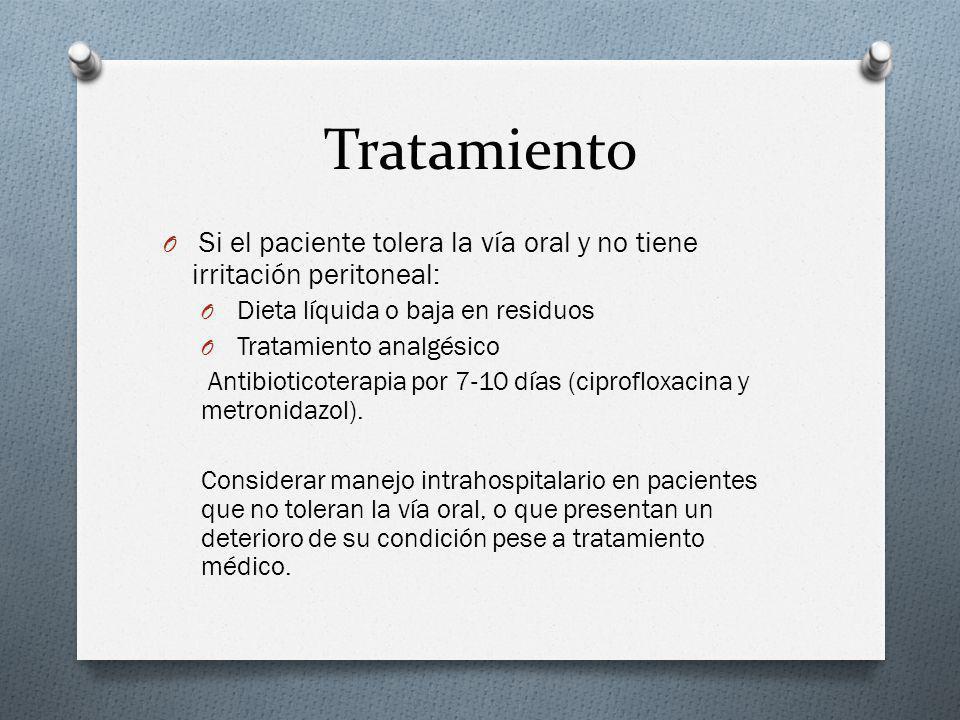 Tratamiento Si el paciente tolera la vía oral y no tiene irritación peritoneal: Dieta líquida o baja en residuos.