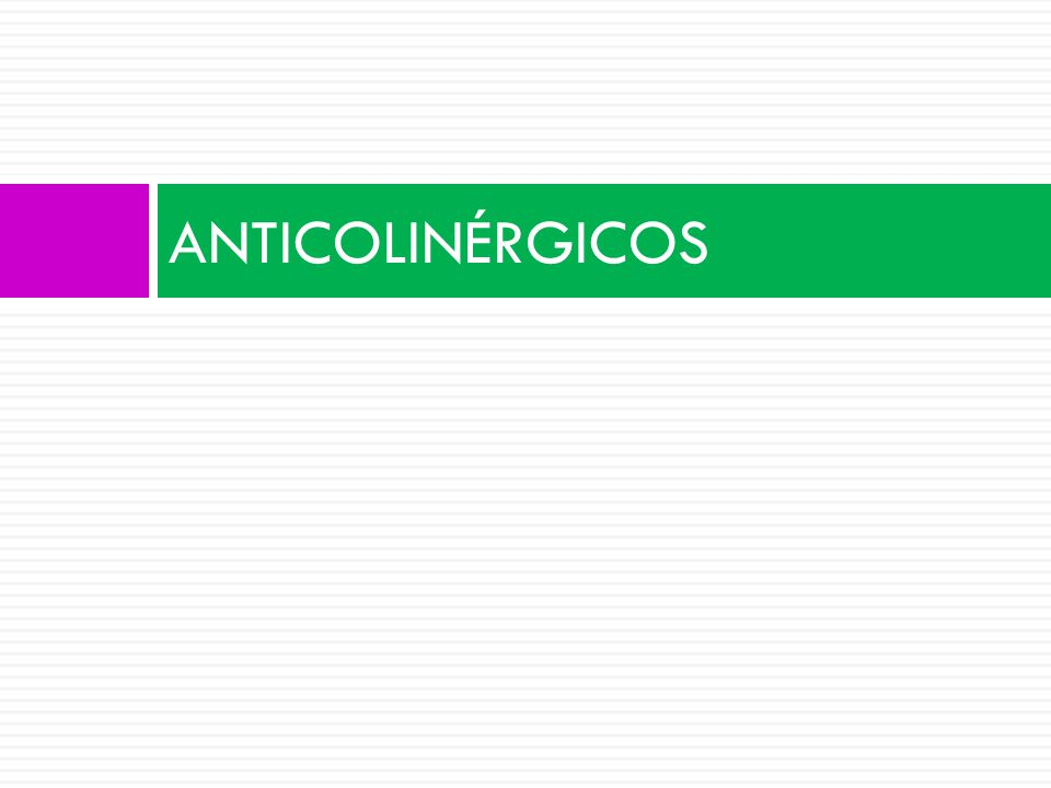 ANTICOLINÉRGICOS