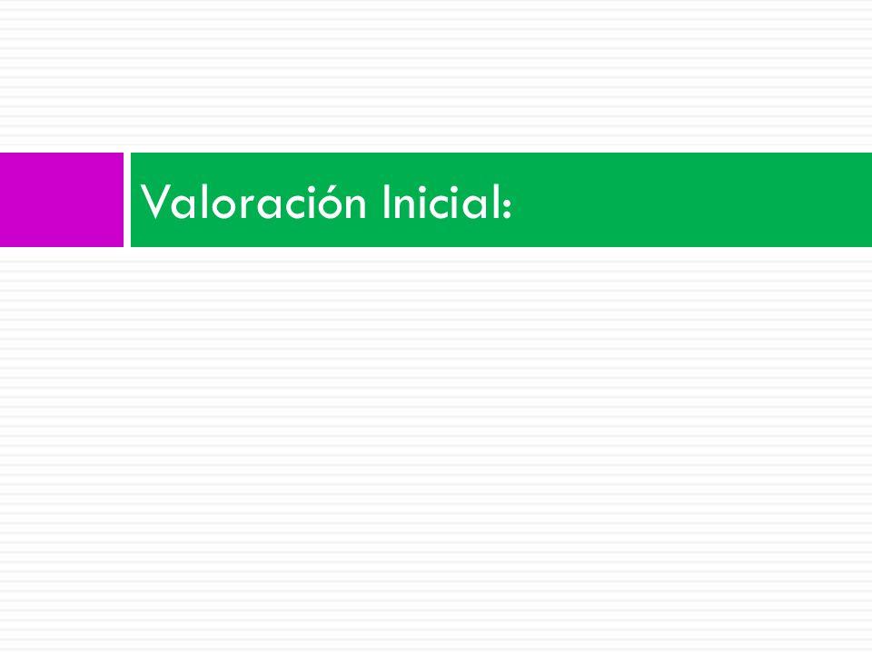 Valoración Inicial:
