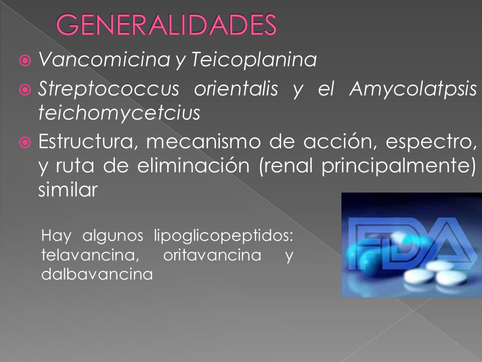 GENERALIDADES Vancomicina y Teicoplanina
