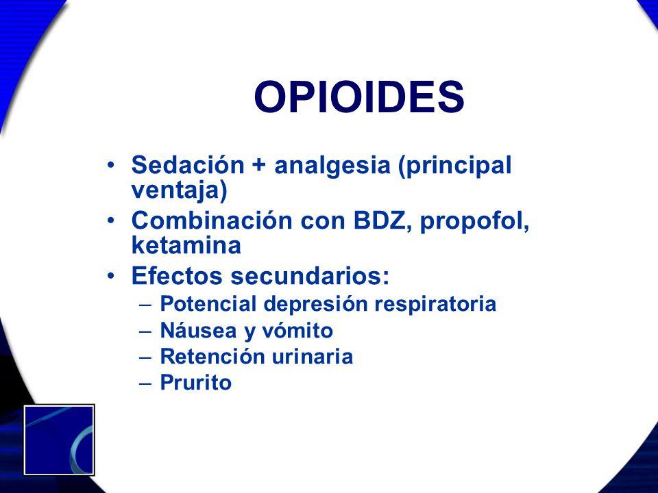 OPIOIDES Sedación + analgesia (principal ventaja)