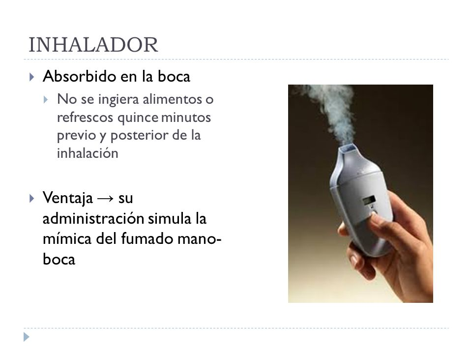 INHALADOR Absorbido en la boca