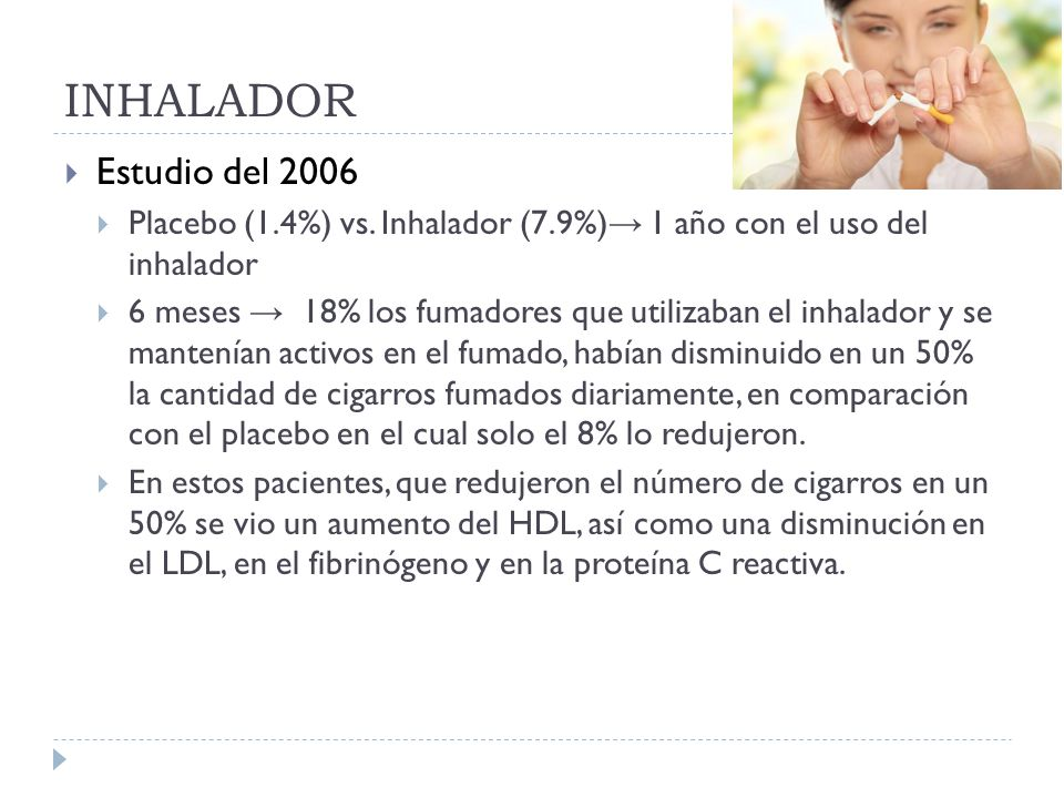 INHALADOR Estudio del 2006. Placebo (1.4%) vs. Inhalador (7.9%)→ 1 año con el uso del inhalador.