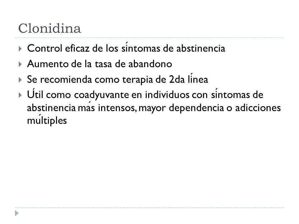 Clonidina Control eficaz de los síntomas de abstinencia