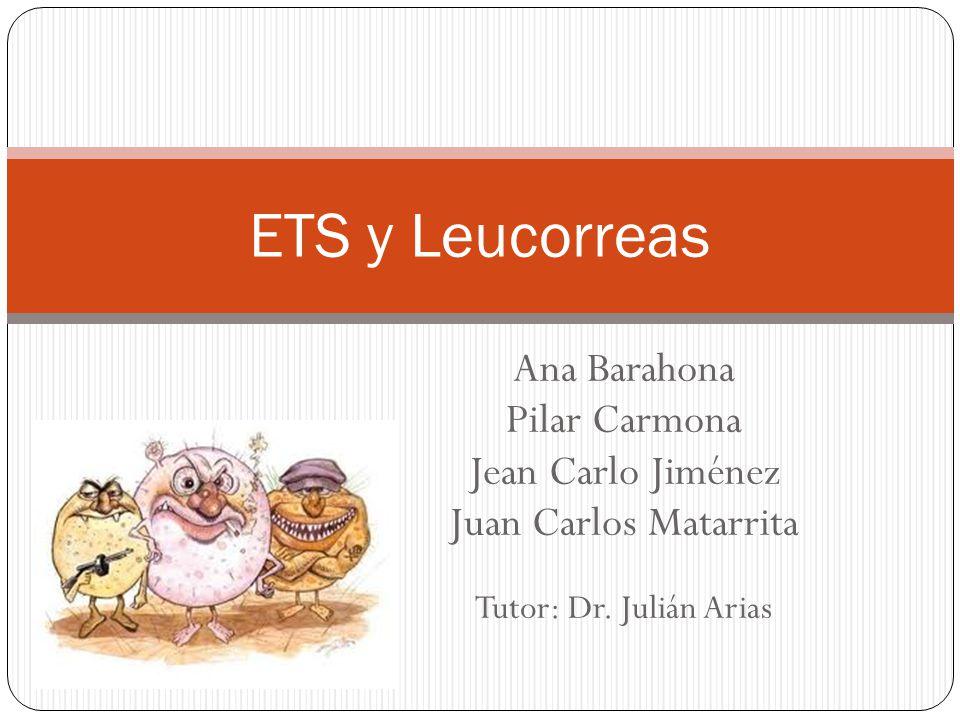 ETS y Leucorreas Ana Barahona Pilar Carmona Jean Carlo Jiménez