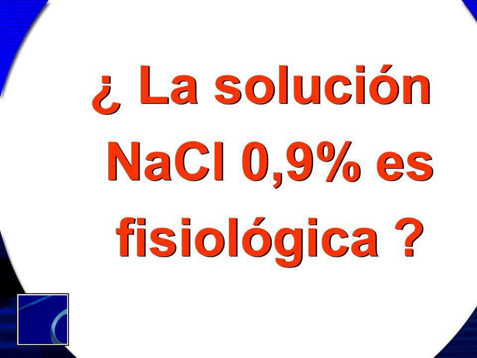 ¿ La solución NaCl 0,9% es fisiológica
