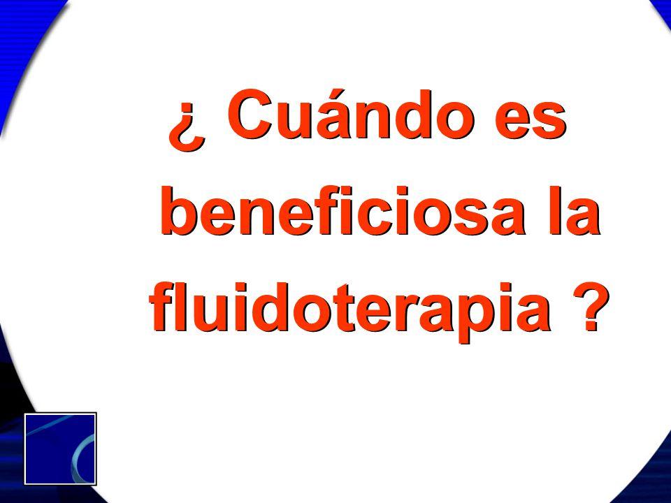 ¿ Cuándo es beneficiosa la fluidoterapia