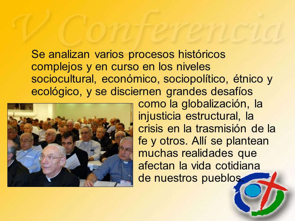 Se analizan varios procesos históricos complejos y en curso en los niveles sociocultural, económico, sociopolítico, étnico y ecológico, y se disciernen grandes desafíos como la globalización, la injusticia estructural, la crisis en la trasmisión de la fe y otros.