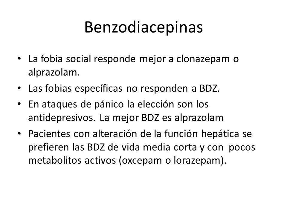 Benzodiacepinas La fobia social responde mejor a clonazepam o alprazolam. Las fobias específicas no responden a BDZ.