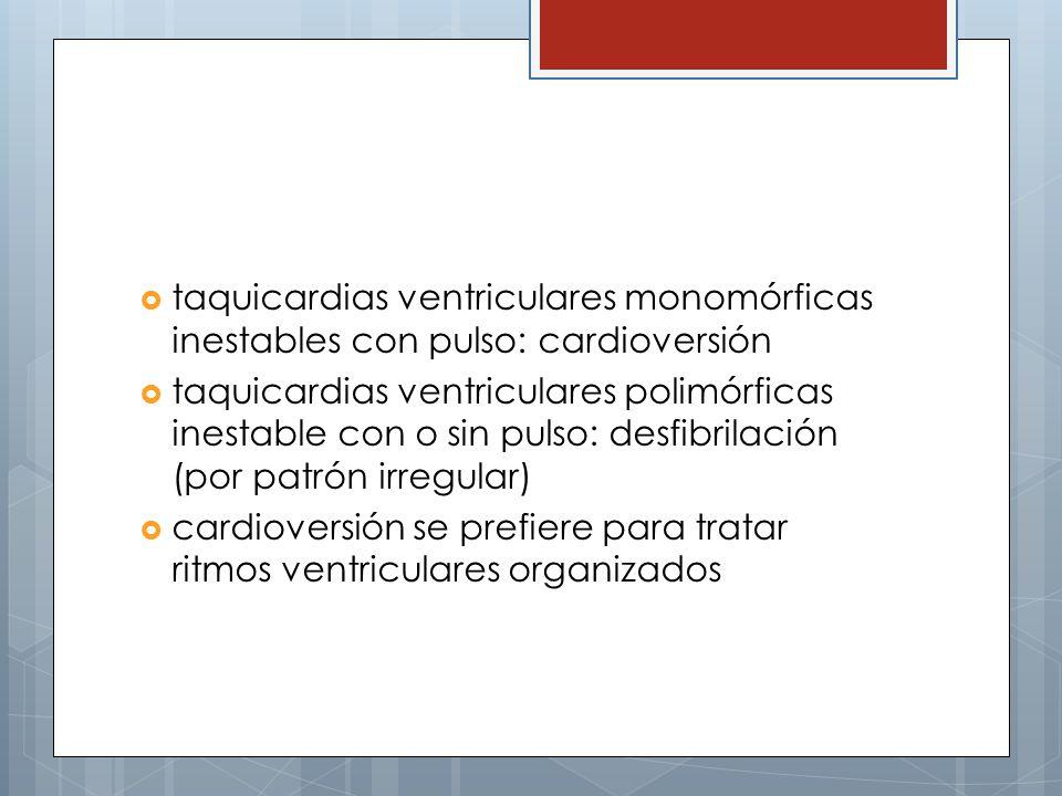 taquicardias ventriculares monomórficas inestables con pulso: cardioversión