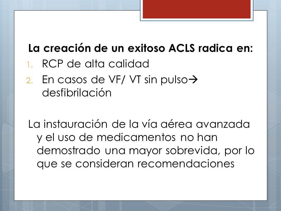 La creación de un exitoso ACLS radica en:
