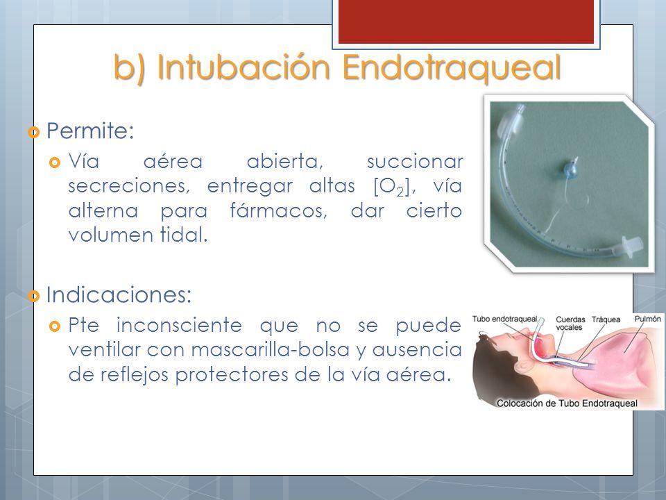 b) Intubación Endotraqueal