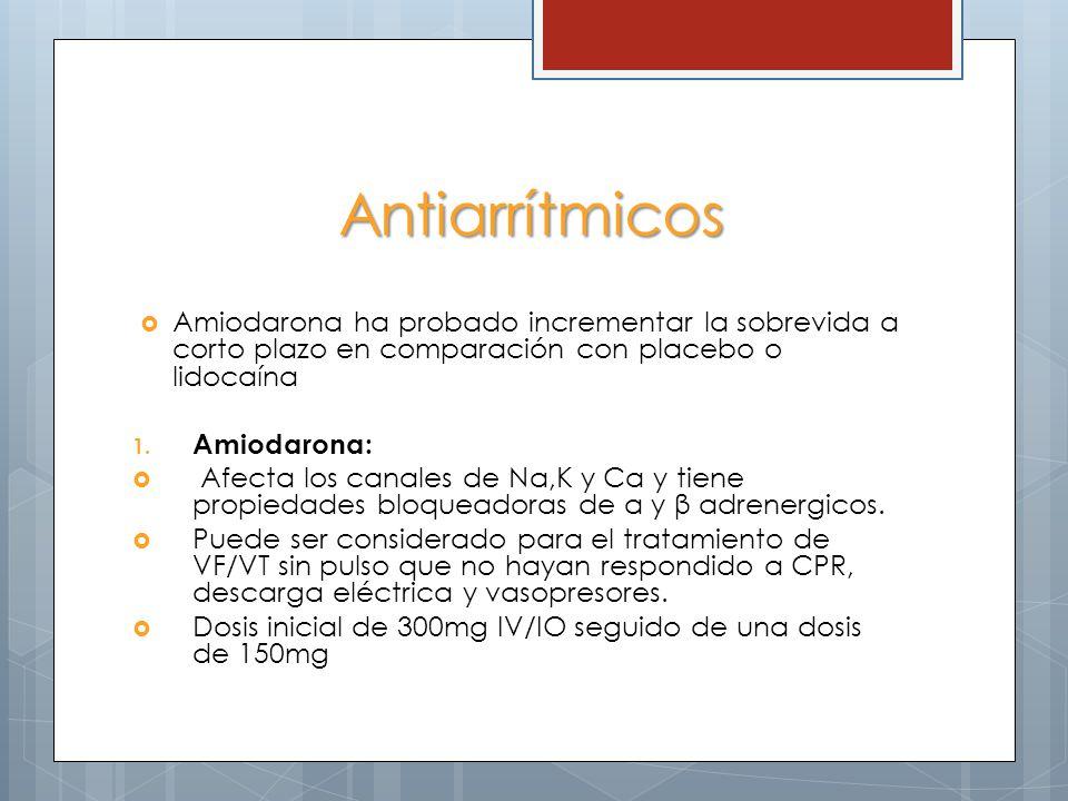 Antiarrítmicos Amiodarona ha probado incrementar la sobrevida a corto plazo en comparación con placebo o lidocaína.