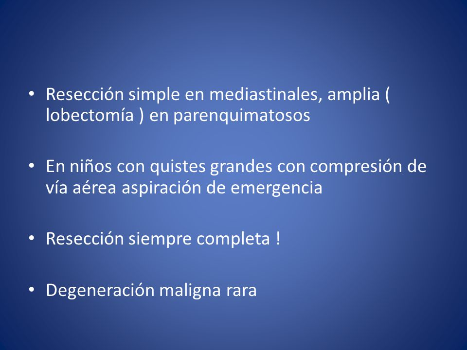 Resección simple en mediastinales, amplia ( lobectomía ) en parenquimatosos