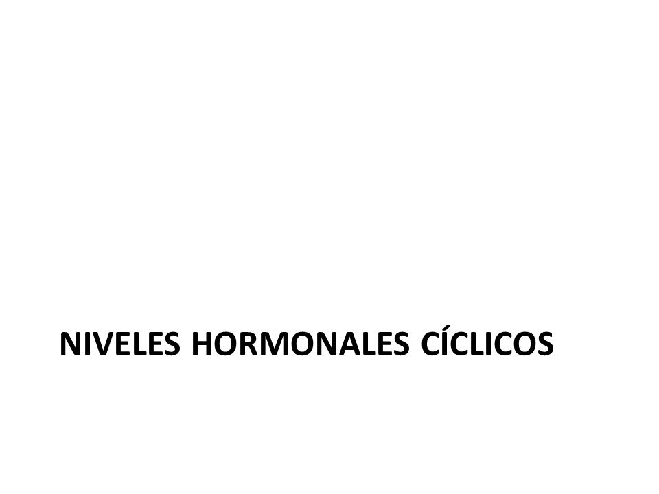 Niveles hormonales cíclicos